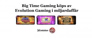 Big Time Gaming köps av Evolution Gaming i miljardaffär